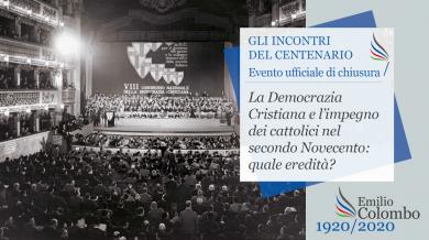 """Evento di chiusura del centenario Colombo: """"La Democrazia Cristiana e l'impegno dei cattolici nel Secondo Novecento. Quale eredità?"""""""